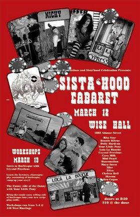 Hot Saucy Girls SistaHood Cabaret: Christa Bell, Ora Cogan, Your Little Pony, Rita Star, Bonnie Kilroe, Dolly Heart-On, LoLa LaBouche, Skeena Reece, plus many more @ WISE Hall Mar 12 2005 - Feb 22nd @ WISE Hall