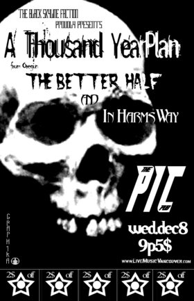 A Thousand Year Plan, The Better Half, In Harms Way @ The Pic Pub Dec 8 2004 - Jan 29th @ The Pic Pub