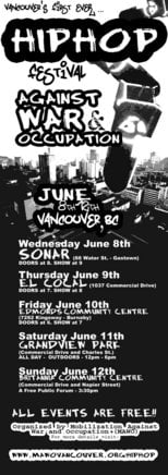 Part of MAWO's Hip Hop Festival Against War and Occupation: Signia, Ndidi Cascade, Syck Sense, Oso and Pablucci, Sunday School Dropouts (part of their lower mainland tour for th, DJ Ted D and Dani B, Spokes, Tapwater, Groundbreakers @ Sonar Jun 8 2005 - Apr 2nd @ Sonar