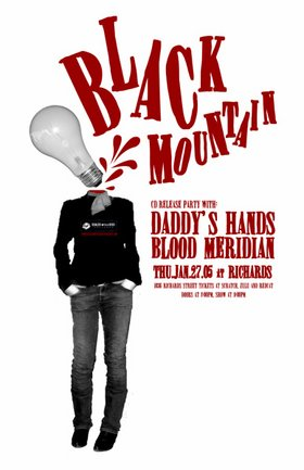 CD Release: Black Mountain, Daddy's Hands, Blood Meridian @ Richard's On Richards Jan 27 2005 - Nov 26th @ Richard's On Richards