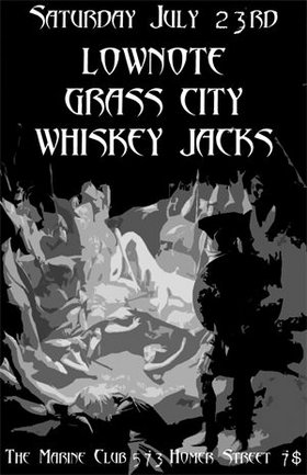 Lownote, Grass City, The Whiskeyjacks @ The Marine Club Jul 23 2005 - Mar 30th @ The Marine Club