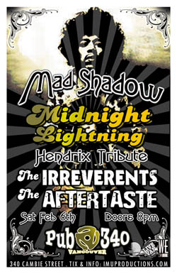 MAD SHADOW, MIDNIGHT LIGHTNING Hendrix Tribute, The IRREVERENTS & The AFTERTASTE!: Mad Shadow, Midnight Lightning Hendrix Tribute, Irreverents, Aftertaste @ Pub 340 Feb 6 2010 - Jun 1st @ Pub 340