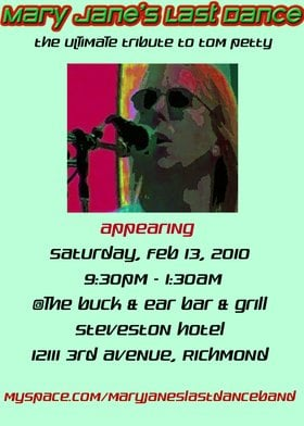 A Tribute to Tom Petty: Mary Jane's Last Dance @ The Buck and Ear Pub Feb 13 2010 - Apr 8th @ The Buck and Ear Pub