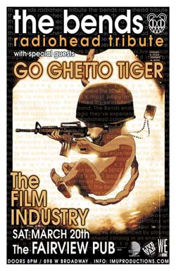 The BENDS Radiohead Tribute w/ special guests: The Bends, Go Ghetto Tiger, The Film Industry  @ Fairview Pub Mar 20 2010 - Feb 27th @ Fairview Pub