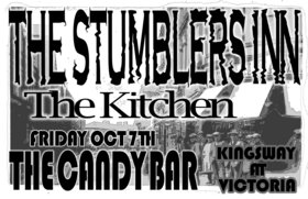 swingin night not to miss of these up an comers!: The Stumblers Inn, THE KITCHEN, T. B. A. @ The Candy Bar and Grill Oct 7 2005 - Dec 5th @ The Candy Bar and Grill