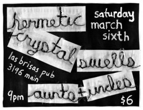 Hermetic, Crystal Swells, Aunts and Uncles @ Las Brisas Pub Mar 6 2010 - Sep 23rd @ Las Brisas Pub