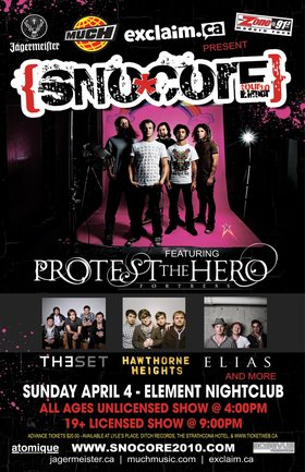 SnoCore Tour 2010 - ALL AGES show: Protest the Hero, theset, Hawthorne Heights, Elias, Abandon All Ships @ Element Apr 4 2010 - Jun 1st @ Element
