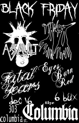 99ANGER, Fatal Years, Assault, Eyes Burn Red @ The Columbia Dec 16 2005 - Jan 17th @ The Columbia