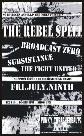 THE REBEL SPELL RETURN WITH TOURING PUNX FROM OUT EAST...: The Rebel Spell, BROADCAST ZERO, SUBSISTANCE, THE FIGHT UNITED @ Funky Winker Beans Jul 9 2010 - Jun 3rd @ Funky Winker Beans