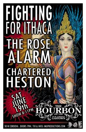 Fighting for Ithaca, The Rose Alarm, CHARTERED HESTON @ The Bourbon Jun 19 2010 - Jan 18th @ The Bourbon