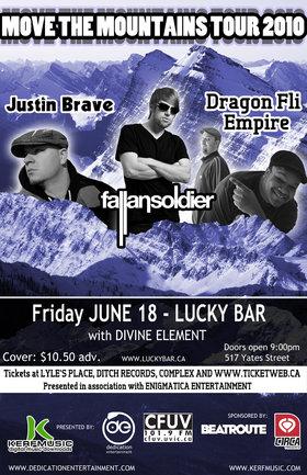 Move the Mountains Tour!: Dragon Fli Empire, Justin Brave, Fallan Soldier, Divine Element @ Lucky Bar Jun 18 2010 - Oct 20th @ Lucky Bar