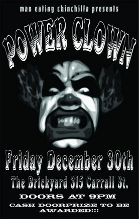 Power Clown, with special guest performance @ The Brickyard Dec 30 2005 - Oct 27th @ The Brickyard