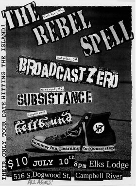 The Rebel Spell, BROADCAST ZERO, SUBSISTANCE, Hellbound @ Elks Lodge Jul 10 2010 - Jun 3rd @ Elks Lodge