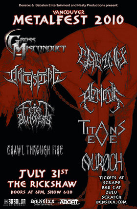 A night of Vancouver's finest metal acts: Gross Misconduct, Galgamex, Archspire, Abriosis, Fetal Butchery, Titans Eve, Crawl Through Fire, Auroch @ Rickshaw Theatre Jul 31 2010 - Apr 2nd @ Rickshaw Theatre