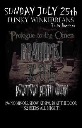 XUL, Prologue to the Omen, Brauheist , Downtown Death Scream @ Funky Winker Beans Jul 25 2010 - Jun 4th @ Funky Winker Beans