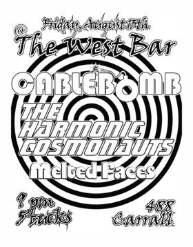 Impromptu Madness: cableBOMB, The Harmonic Cosmonauts, Melted Faces @ The West Bar Aug 13 2010 - Jan 20th @ The West Bar