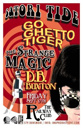 Satori Tide, Go Ghetto Tiger, The Strange Magic, DB Buxton @ Railway Club Sep 17 2010 - Feb 27th @ Railway Club