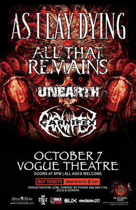 As I Lay Dying & All That Remains Co Headline: As I Lay Dying, All That Remains, Unearth, Carnifex @ The Vogue Theatre Oct 7 2010 - Jan 24th @ The Vogue Theatre