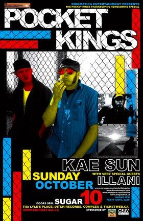 POCKET KINGS THANKSGIVING HOMECOMING SPECIAL w/debut of KAE SUN w/special guests ILLANI: Pocket Kings, KAE SUN, IllanI @ Capital Ballroom Oct 10 2010 - Oct 20th @ Capital Ballroom