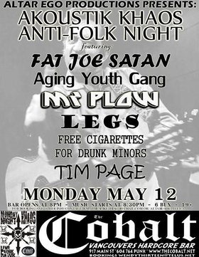 TIM PAGE, Free Cigarettes for Drunk Minors, legs, Mr. Plow, Aging Youth Gang, fatjoesatan @ The Former Cobalt May 12 2008 - Feb 23rd @ The Former Cobalt