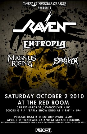 Raven 35th Year Anniversary Tour: RAVEN, Entropia, Magnus Rising, STRIKER @ The Red Room Oct 2 2010 - Jul 11th @ The Red Room