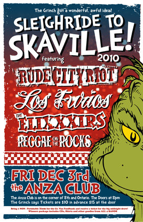 Sleigh Ride to SKAVILLE  2010: Rude City Riot, Los Furios, The EliXXXirs, REGGAE ON THE ROCKS @ The Anza Club Dec 3 2010 - Oct 30th @ The Anza Club