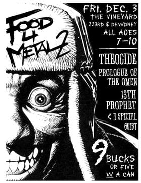 Food For Metal 2: THEOCIDE, 13th Prophet, Prologue to the Omen, Sanity Asylum @ The Turnstyle Dec 3 2010 - Oct 16th @ The Turnstyle