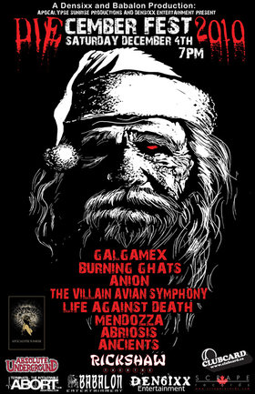2ND ANNUAL DIECEMBER FEST!: Galgamex, Burning Ghats, Anion, The Villain Avian Symphony, life against death, Mendozza, Abriosis, Anciients @ Rickshaw Theatre Dec 4 2010 - Oct 16th @ Rickshaw Theatre