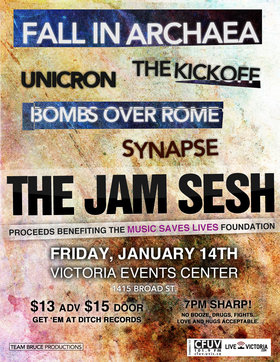 Help raise money for MUSIC SAVES LIVES at the JAM SESH!: Fall in Archaea, Unicron, the kick off, Bombs Over Rome, SYN{A}PSE @ Victoria Event Centre Jan 14 2011 - Oct 22nd @ Victoria Event Centre