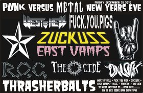 PUNK VS METAL NEW YEARS EVE WITH –: West of Hell, FUCK YOU PIGS, Zuckuss, East Vamps, R.O.C., THEOCIDE, ON LOCK @ Funky Winker Beans Dec 31 2010 - Oct 16th @ Funky Winker Beans