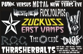 PUNK VS METAL NEW YEARS EVE WITH –: West of Hell, FUCK YOU PIGS, Zuckuss, East Vamps, R.O.C., THEOCIDE, ON LOCK @ Funky Winker Beans Dec 31 2010 - Aug 17th @ Funky Winker Beans