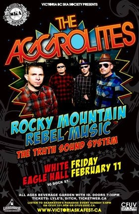 THE AGGROLITES RETURN TO VICTORIA (Social Distortion tour pit stop): THE AGGROLITES, Rocky Mountain Rebel Music, The Truth Sound System, Hillside Hooligans @ White Eagle Polish Hall Feb 11 2011 - Jun 26th @ White Eagle Polish Hall