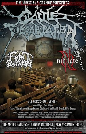Cattle Decapitation, Fetal Butchery, Nihilate, Sinned @ The Metro Hall Apr 3 2009 - Apr 2nd @ The Metro Hall