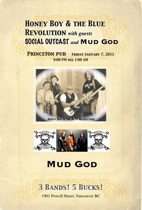 3 bands, 5 bucks!: Honey Boy & the Blue Revolution, Social Outcast , Mud God @ Princeton Pub Jan 7 2011 - Sep 16th @ Princeton Pub