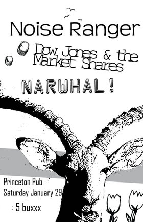Dow Jones & the Market Shares , Melted Faces, Narwhal @ Princeton Pub Jan 29 2011 - Jan 20th @ Princeton Pub
