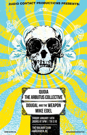 Back by popular demand!: Quoia, The Arbutus Collective, Dougal and the Weapon, Mike Edel @ Railway Club Jan 14 2011 - Feb 20th @ Railway Club