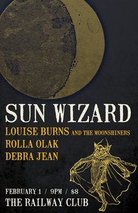 Sun Wizard , Louise Burns, Rolla Olak, Debra Jean @ Railway Club Feb 1 2011 - Oct 25th @ Railway Club
