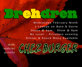 can i haz chezburger? yes my brehdren: Brehdren, Chezburger @ The J Lounge Feb 9 2011 - Mar 31st @ The J Lounge