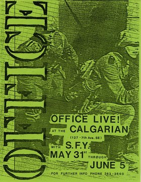 OFFICE Live! at The Calgarian June 1-5: OFFICE, SFY, Husker Du @ The Calgarian Jun 1 1982 - Nov 26th @ The Calgarian