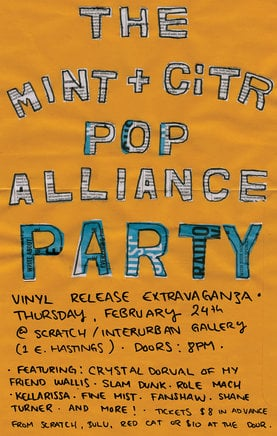 Mint presents the CITR Pop Alliance LP! Live @ the Interurban/Scratch: Slam Dunk, Role Mach, Shane Turner Overdrive, Fanshaw, Fine Mist, Kellarissa, Crystal Dorval of My Friend Wallis @ Interurban Gallery Feb 24 2011 - Jan 28th @ Interurban Gallery