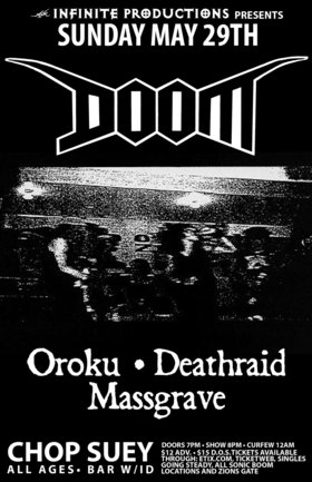Doom, OROKU, DEATHRAID , Mass Grave @ Chop Suey May 29 2011 - Nov 23rd @ Chop Suey