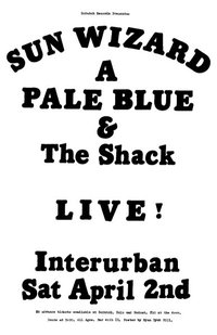 Sun Wizard , A Pale Blue, The Shack @ Interurban Gallery Apr 2 2011 - Apr 2nd @ Interurban Gallery