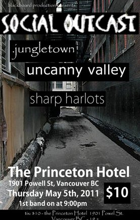 Jungle Town, Uncanny Valley, Social Outcast , The Sharp Harlots @ Princeton Pub May 5 2011 - Sep 16th @ Princeton Pub