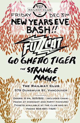 New Year's Eve Bash!!: Fuzzcat, Go Ghetto Tiger, The Strange Magic @ Railway Club Dec 31 2010 - Feb 27th @ Railway Club