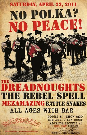 Dreadnoughts & The Rebel Spell: The Dreadnoughts, The Rebel Spell, Mezamazing, Battle Snakes, CHRIS WALTER @ Rickshaw Theatre Apr 23 2011 - Jun 3rd @ Rickshaw Theatre