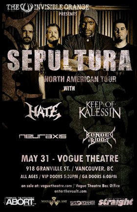 Sepultour 2011: Sepultura, Hate, Keep Of Kalessin, Neuraxis, Bonded by Blood @ The Vogue Theatre May 31 2011 - Jan 24th @ The Vogue Theatre