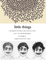 Little Things - Sep 17th @ the fifty fifty arts collective
