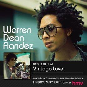 Warren Dean Flandez CD release: Warren Dean Flandez @ HMV Burrard May 13 2011 - Oct 24th @ HMV Burrard