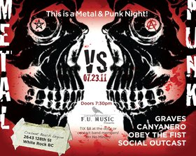 A metal & punk extravaganza!: Obey The Fist, Social Outcast , Canyanero, Graves @ Cresent Beach Legion Jul 23 2011 - Sep 16th @ Cresent Beach Legion