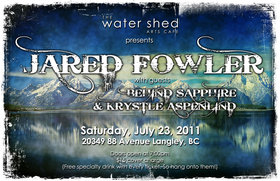 Biggest Show of the Year!: Krystle Aspenlind, BEHIND SAPPHIRE, Jared Fowler @ Water Shed Arts Cafe Jul 23 2011 - Aug 20th @ Water Shed Arts Cafe